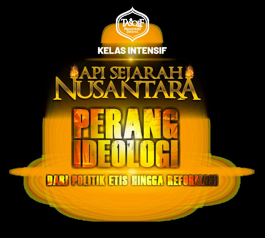 Api Sejarah Nusantara - Perang Ideologi - DAFTAR SEKARANG