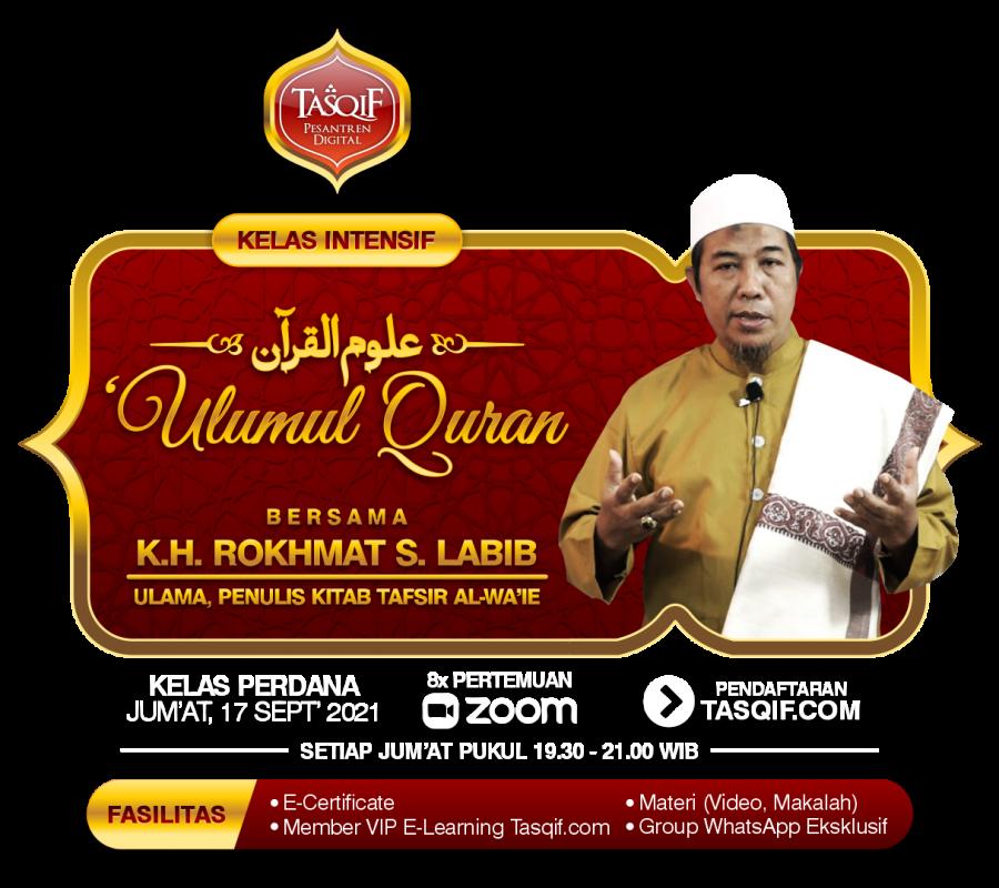 Kelas Intensif 'Ulumul Quran Bersama K.H. Rokhmat S. Labib